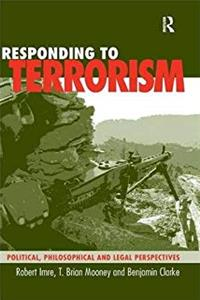 Responding to Terrorism: Political, Philosophical and Legal Perspectives download epub
