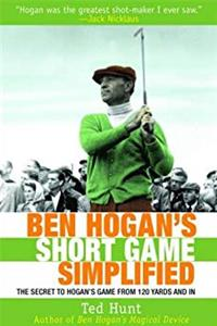 Ben Hogan's Short Game Simplified: The Secret to Hogan's Game from 120 Yards and In download epub