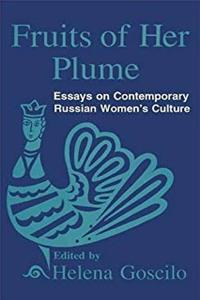 Fruits of Her Plume: Essays on Contemporary Russian Women's Culture download epub