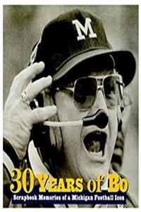 Thirty Years of Bo: Scrapbook Memories of a Michigan Football Icon download epub