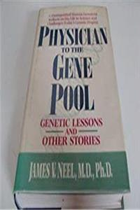 Physician to the Gene Pool: Genetic Lessons and Other Stories download epub