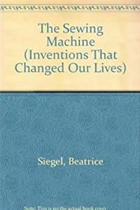 The Sewing Machine (Inventions That Changed Our Lives) download epub