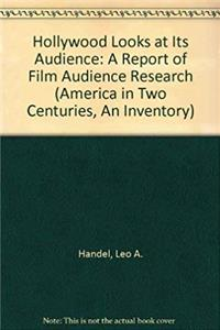 Hollywood Looks at Its Audience: A Report of Film Audience Research (America in Two Centuries, an Inventory) download epub