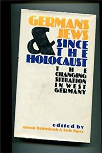 Germans and Jews Since the Holocaust: The Changing Situation in West Germany download epub