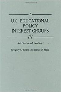 U.S. Educational Policy Interest Groups: Institutional Profiles (Greenwood Reference Volumes on American Public Policy Formation) download epub