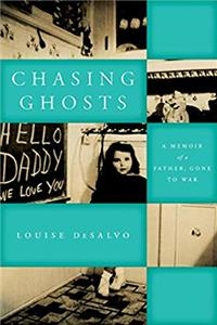 Chasing Ghosts: A Memoir of a Father, Gone to War (World War II: The Global, Human, and Ethical Dimension) download epub