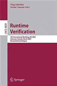 Runtime Verification: 7th International Workshop, RV 2007, Vancover, Canada, March 13, 2007, Revised Selected Papers (Lecture Notes in Computer Science) download epub