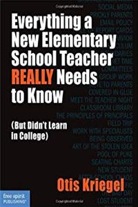 Everything a New Elementary School Teacher REALLY Needs to Know (But Didn't Learn in College) download epub