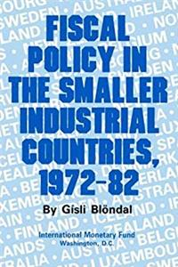 Fiscal Policy in the Smaller Industrial Countries, 1972-82 download epub