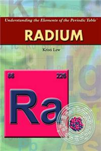 Radium (Understanding the Elements of the Periodic Table) download epub