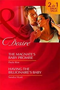 The Magnate's Baby Promise: AND Having the Billionaire's Baby (Mills and Boon Desire) download epub