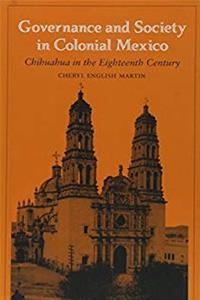 Governance and Society in Colonial Mexico: Chihuahua in the Eighteenth Century download epub