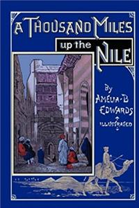 A Thousand Miles up the Nile: Fully Illustrated Second Edition download epub