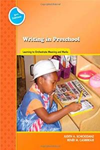 Writing in Preschool: Learning to Orchestrate Meaning and Marks (Preschool Literacy Collection) download epub