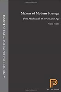 Makers of Modern Strategy from Machiavelli to the Nuclear Age download epub