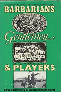 Barbarians, Gentlemen and Players: A Sociological Study of the Development of Rugby Football download epub