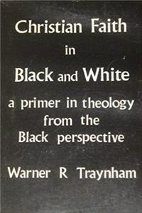 Christian faith in black and white: A primer in theology from the Black perspective, download epub
