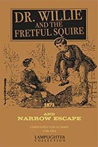 Dr. Willie and the Fretful Squire & Narrow Escape (Rare Collector Series) download epub
