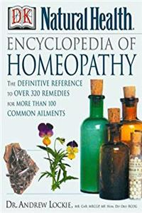 Encyclopedia of Homeopathy: The Definitive Home Reference Guide to Homeopathic Self-Help Remedies & Treatments for Common Ailments download epub