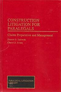 Construction Litigation Handbook for Paralegals: Claims Preparation and Management (Paralegal Law Library) download epub