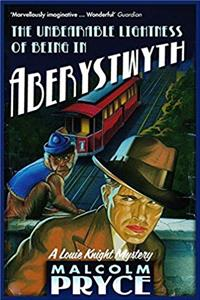 The Unbearable Lightness of Being in Aberystwyth download epub