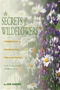 The Secrets of Wildflowers: A Delightful Feast of Little-Known Facts, Folklore, and History download epub
