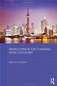 Rising China in the Changing World Economy (Routledge Studies on the Chinese Economy) download epub