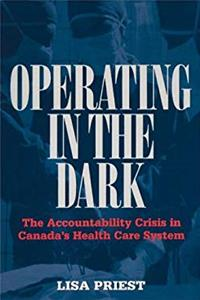 Operating In The Dark: The Accountability Crisis In Canada's Health Care System download epub
