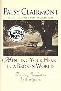 Mending Your Heart in a Broken World: Finding Comfort in the Scriptures download epub