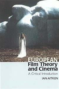 European Film Theory and Cinema: A Critical Introduction download epub