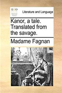 Kanor, a tale. Translated from the savage. download epub