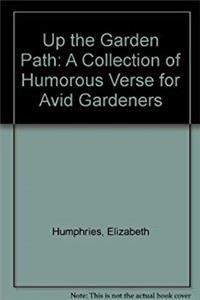 Up the Garden Path: A Collection of Humorous Verse for Avid Gardeners download epub