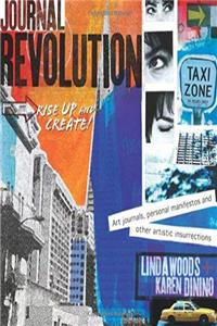 Journal Revolution: Rise Up & Create! Art Journals, Personal Manifestos and Other Artistic Insurrections download epub
