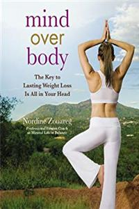 Mind Over Body: The Key to Lasting Weight Loss Is All in Your Head download epub