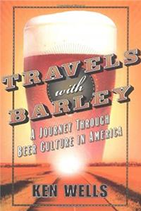 Travels with Barley: A Journey Through Beer Culture in America (Wall Street Journal Book) download epub