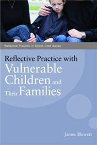 Reflective Practice with Vulnerable Children and Their Families (Reflective Practice in Social Care) download epub