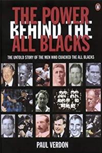 The Power Behind the All Blacks: The Untold Story of the Men Who Coached the All Blacks download epub