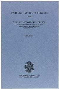 Ovid in Renaissance France: A Survey of the Latin Editions of Ovid and Commentaries Printed in France Before 1600 (Warburg Institute Surveys & Texts) download epub