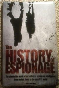 The History of Espionage - The Clandestine World of Surveillance, Spying and Intelligence, from Ancient Times to the Post-9/11 World download epub