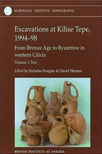 Excavations at Kilise Tepe, 1994-98: From Bronze Age to Byzantine in Western Cilicia (McDonald Institute Monographs) download epub
