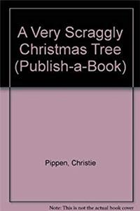 A Very Scraggly Christmas Tree (Publish-A-Book) download epub