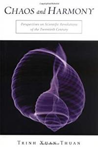 Chaos and Harmony: Perspectives on Scientific Revolutions of the 20th Century download epub