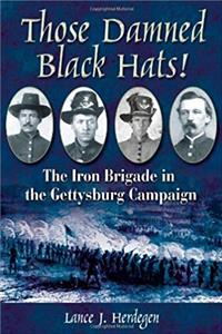 Those Damned Black Hats! The Iron Brigade in the Gettysburg Campaign download epub