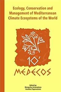 Ecology, Conservation and Management of Mediterranean Climate Ecosystems: Proceedings of the 10th International Conference on Mediterranean Climate Ecosystems, April 25 - May 1, 2004, Rhodes, Greece download epub