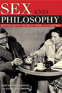 Sex and Philosophy: Rethinking de Beauvoir and Sartre download epub