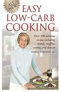 All New Easy Low-Carb Cooking: Over 300 Delicious Recipes Including Breads, Muffins, Cookies and Desserts download epub
