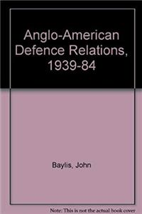 Anglo-American defence relations, 1939-1984: The special relationship download epub