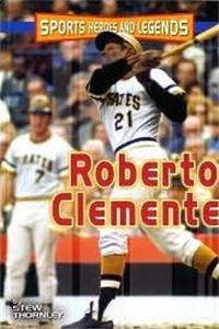 Sports Heroes and Legends: Roberto Clemente download epub