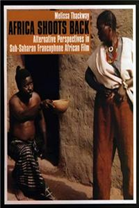Africa Shoots Back: Alternative Perspectives in Sub-Saharan Francophone African Film download epub