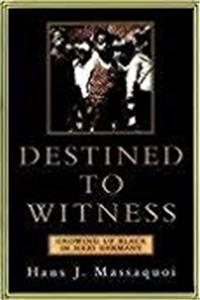 Destined to Witness: Growing Up Black in Nazi Germany download epub